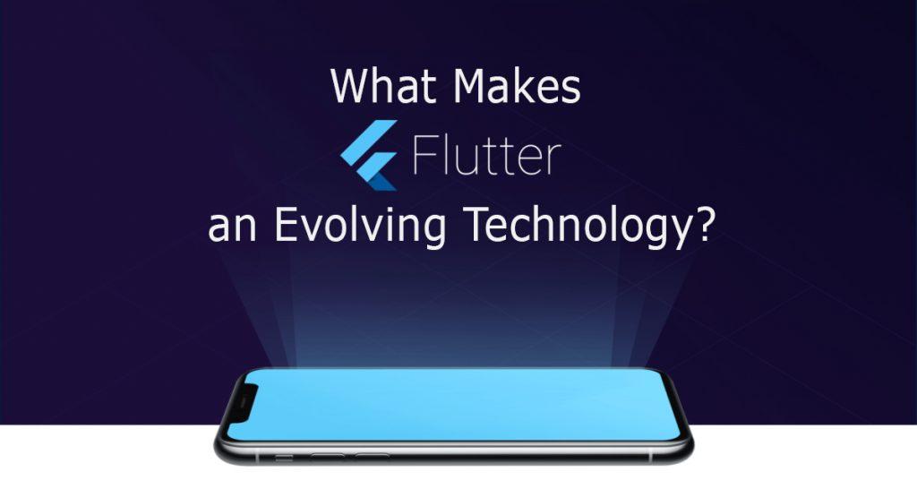 What Makes Flutter an Evolving Technology.