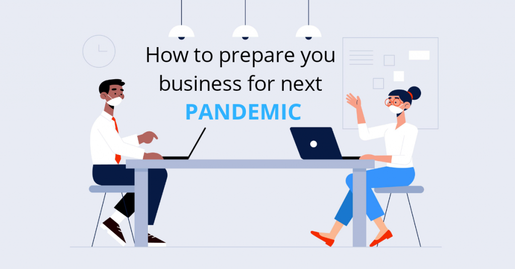 Prepare businesses for next pandemic