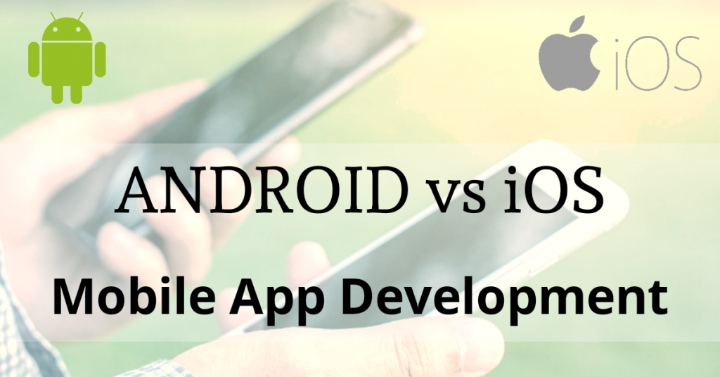 Android vs iOS Mobile App