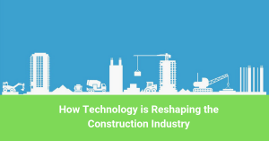 How technology is reshaping the construction industry