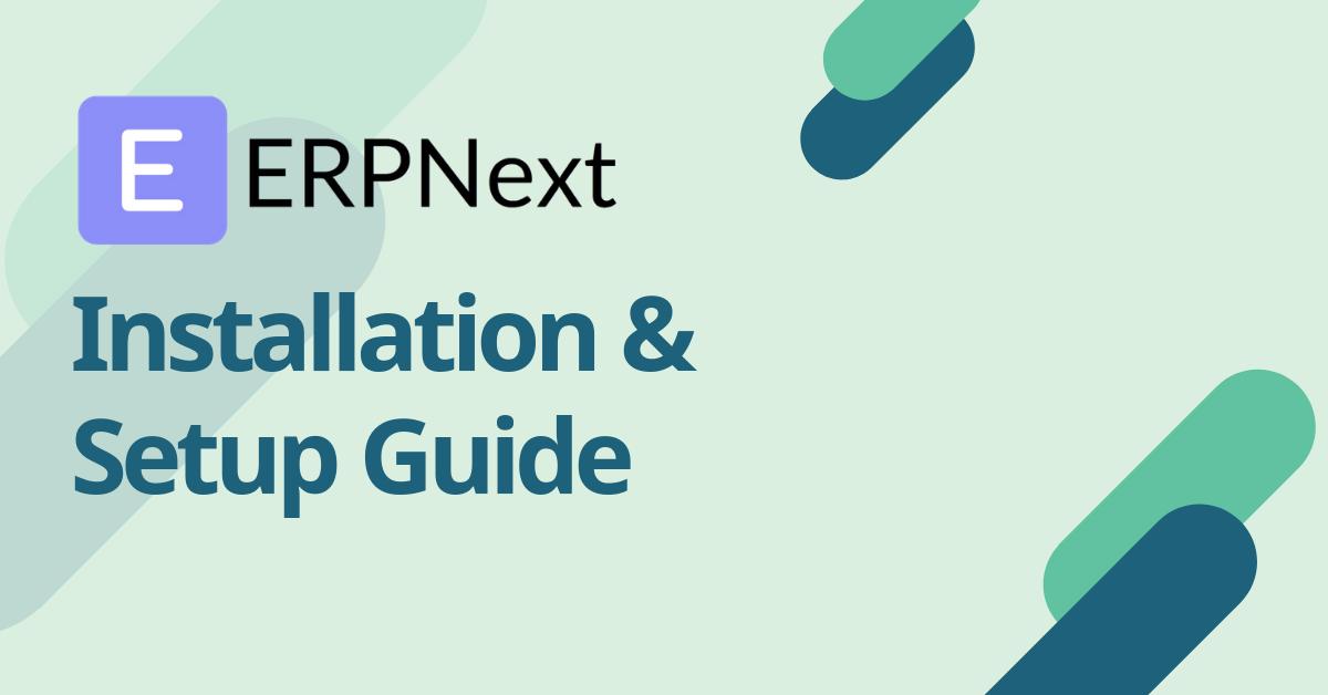 ERPNext Installation & Setup Guide