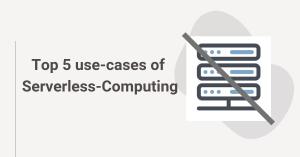 use-cases of Serverless-Computing