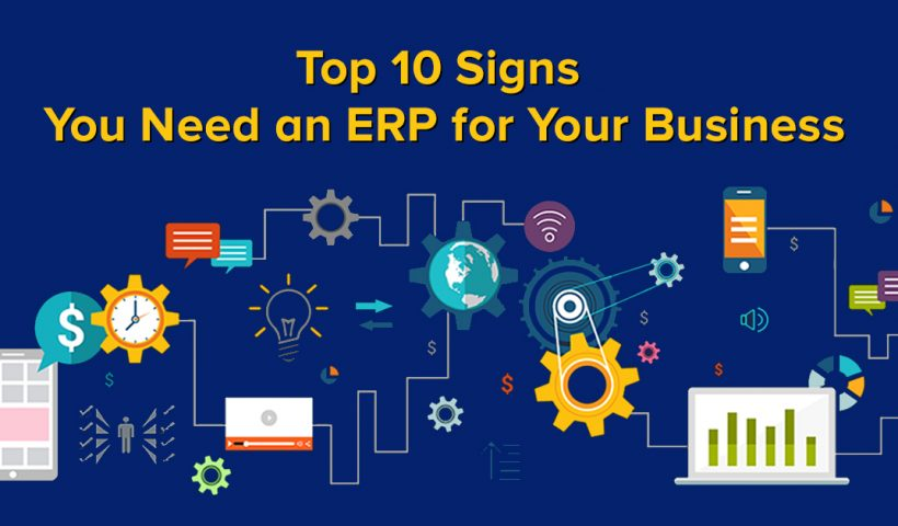 10 signs your business needs ERP