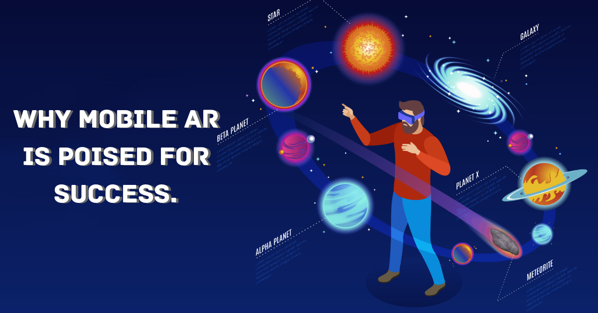 Why is Mobile AR Poised for Success