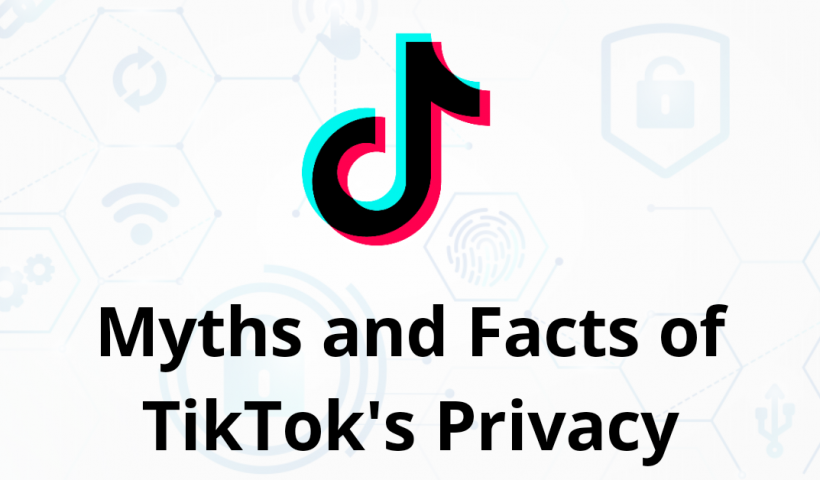 Reality and Facts of Tiktok's Privacy