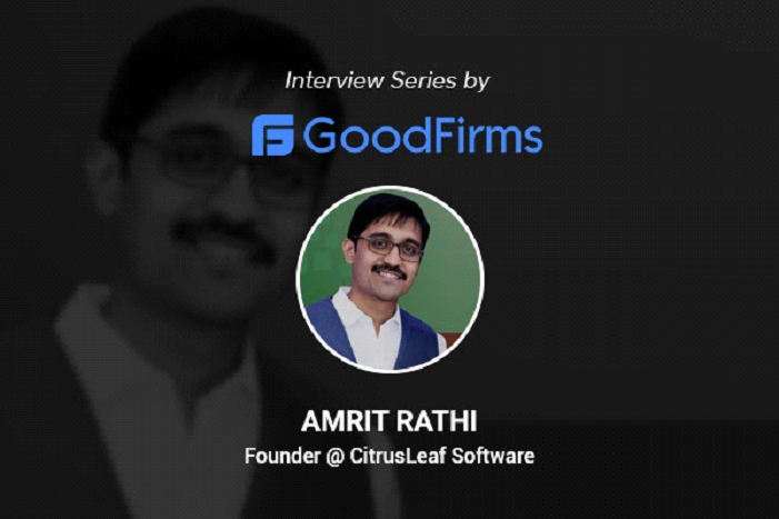 CitrusLeaf Software Is a Cost-Competitive Bespoke Solutions Provider: CEO Amrit Rathi