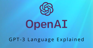 OpenAI's GPT-3 Language Explained