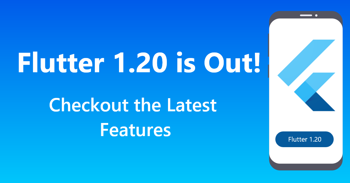 flutter_1.20 is out check out the features