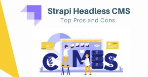 Strapi Headless CMS Pros and Cons